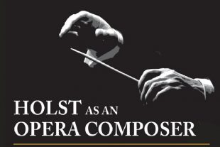 Holst as an Opera Composer